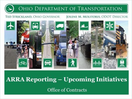 ARRA Reporting – Upcoming Initiatives Office of Contracts.