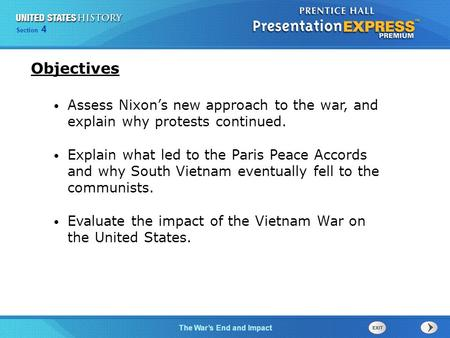 Chapter 25 Section 1 The Cold War Begins Section 4 The War's End and Impact Assess Nixon's new approach to the war, and explain why protests continued.