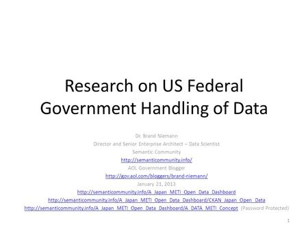 Research on US Federal Government Handling of Data Dr. Brand Niemann Director and Senior Enterprise Architect – Data Scientist Semantic Community