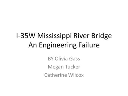 I-35W Mississippi River Bridge An Engineering Failure
