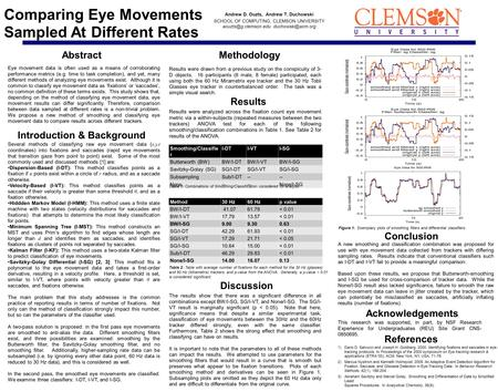 Comparing Eye Movements Sampled At Different Rates Abstract Eye movement data is often used as a means of corroborating performance metrics (e.g. time.