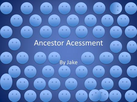 Ancestor Acessment By Jake. Who immigrated: My Great, Great, Grandfather When they came: 1850s Why they came: For a better life and to escape the Potato.
