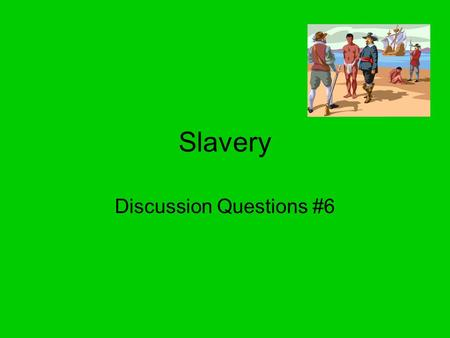 "Slavery Discussion Questions #6. ""If any slave, negro, or free person of color, or any white person, shall teach any other slave, negro or free person."