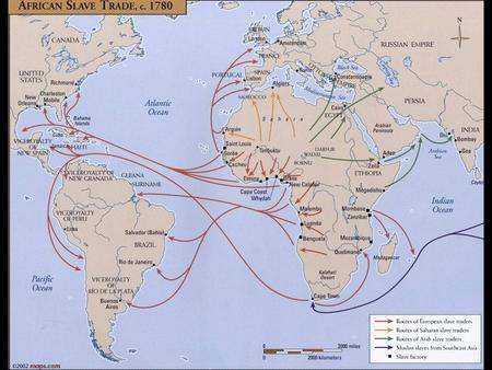 SLAVES: A POPULAR ITEM OF TRADE 1450-15001000 African slaves brought annually to Portugal 1500sEarliest sugar plantations in the Americas 1518First boatload.