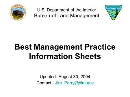 Best Management Practice Information Sheets Updated: August 30, 2004 Contact: U.S. Department of the Interior Bureau.