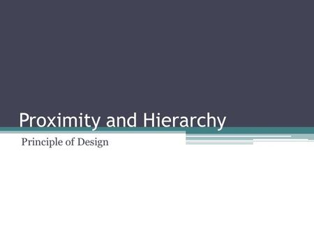 Proximity and Hierarchy Principle of Design. Pecking order.