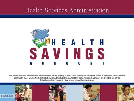 ESB-727 AppEnabler ESB-727-1112. ESB-727 What is an HSA? Health Savings Account Retirement Accounts Checking Account Savings Account ESB-727-1112.