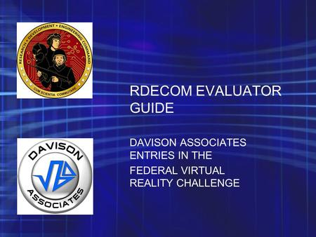 RDECOM EVALUATOR GUIDE DAVISON ASSOCIATES ENTRIES IN THE FEDERAL VIRTUAL REALITY CHALLENGE.