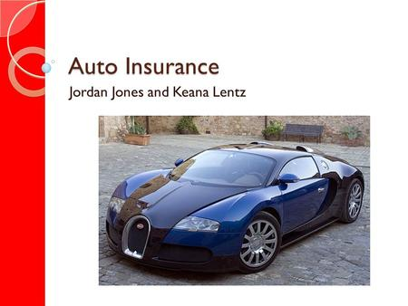 Auto Insurance Jordan Jones and Keana Lentz. What is Copay? Type of insurance policy where the person pays a specified amount of out-of-pocket expenses.