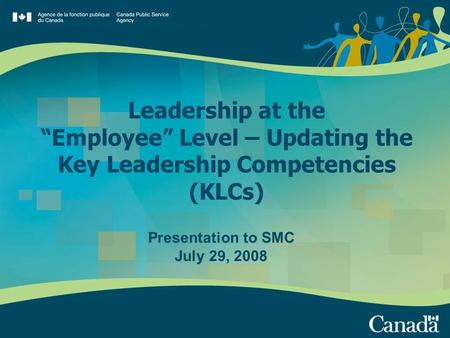 "Leadership at the ""Employee"" Level – Updating the Key Leadership Competencies (KLCs) Presentation to SMC July 29, 2008."