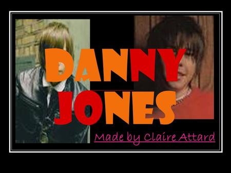 "Danny Jones Made by Claire Attard. Biography  He's 5' 11"" (1.80 m) tall.  He has Scottish blood, but he's originally from Bolton, Lancashire.  He attended."