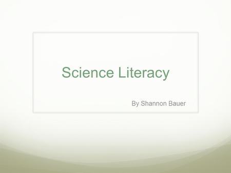 Science Literacy By Shannon Bauer. How have I grown in learning about the bees I think I have grown my learning by researching the honey bees. And working.