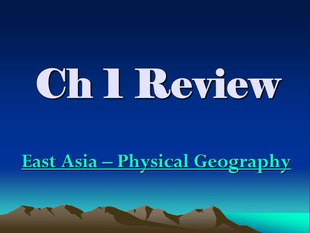 Ch 1 Review East Asia – Physical Geography. Key Terms archipelago -