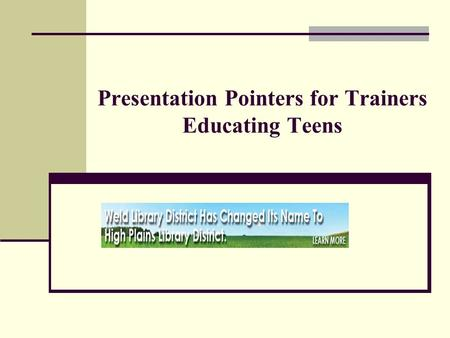 Presentation Pointers for Trainers Educating Teens.