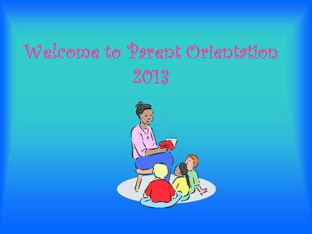 Welcome to Parent Orientation 2013. Timmons Elementary Kenston School District 2013 - 2014.