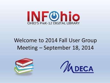 Welcome to 2014 Fall User Group Meeting – September 18, 2014.