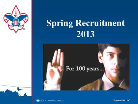 Spring Recruitment 2013. ADVENTURE is Calling! It is more than a theme. It's a promise.