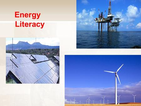 Energy Literacy. Energy sources fall into two categories RenewableNon-Renewable.