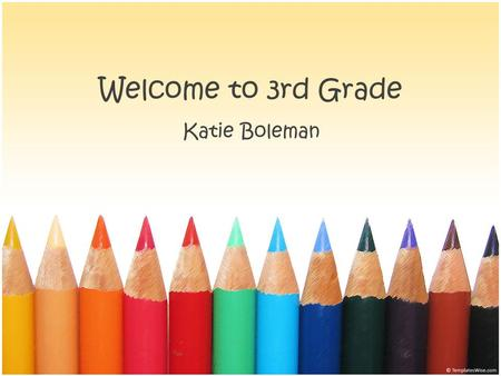 Welcome to 3rd Grade Katie Boleman. Daily Schedule 8:50-9:30 Math Board 9:30-10:10 Specials 10:10-11:50 Reading Workshop 11:50-12:30 Lunch/Recess 12:35-1:10.