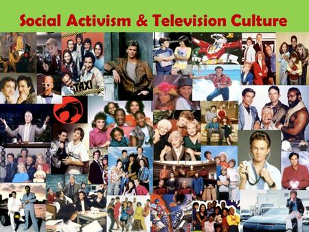 Social Activism & Television Culture. As Discussed Yesterday…  The most popular music video of the 1980s from.