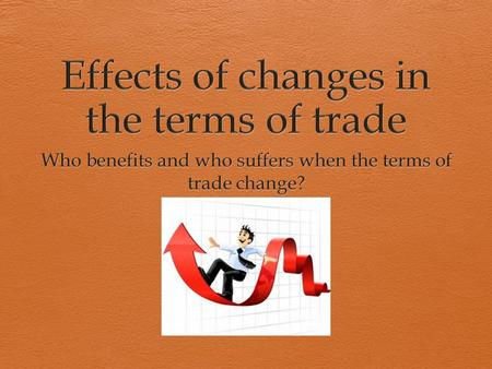 Terms of trade and balance of trade  As we established last week, a country's terms of trade improves when their export prices increase or their price.