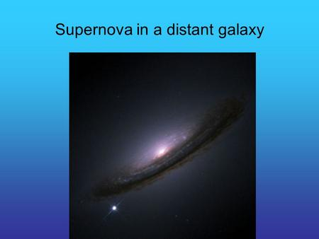 Supernova in a distant galaxy. Many radioactive isotopes are created in the explosion. They are unstable and decay down to stable nuclei. In supernova.