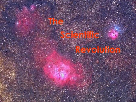 The Scientific Revolution.