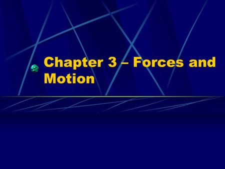 Chapter 3 – Forces and Motion