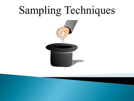 Sampling Techniques. Simple Random Sample Keep Your Index Card Number On You Table 1 – Random Numbers 9263078240192679545753497238943770879862 7944578735715494484326104673180070134986.