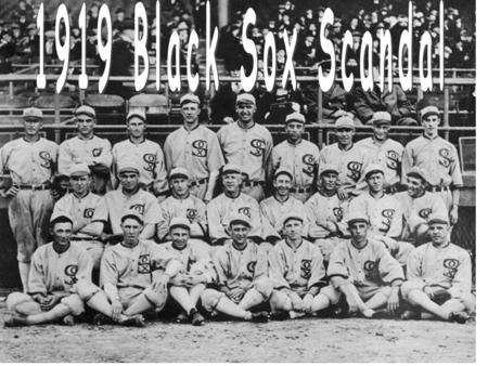 The 1919 World Series resulted in the most famous scandal in baseball history.