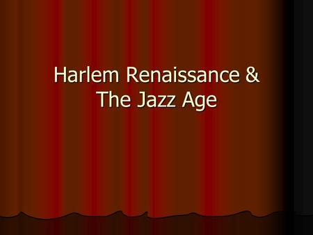 Harlem Renaissance & The Jazz Age