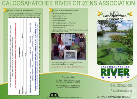 © Copyright 2014 Intelligentsia International, Inc. How to Join CRCA-Riverwatch CRCA Involvement in SW Fla. Public forums and workshops LaBelle Nature.
