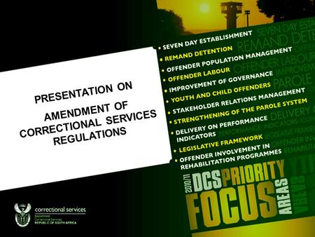 PRESENTATION ON AMENDMENT OF CORRECTIONAL SERVICES REGULATIONS.
