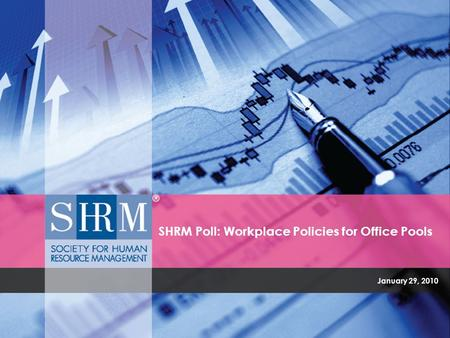 January 29, 2010 SHRM Poll: Workplace Policies for Office Pools.