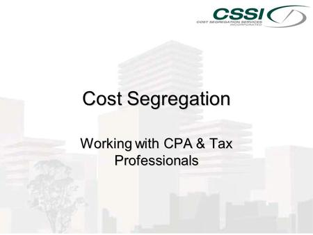 Cost Segregation Working with CPA & Tax Professionals.