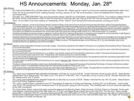 HS Announcements: Monday, Jan. 28 th High School 1.The high school talent show will take place on Friday, February 8th. Please see Mr. Lamb if you have.