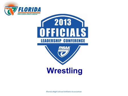 Wrestling. Topics Moderator: Dale Klaus, FHSAA Staff (Gainesville) 1.2013-14 NFHS Rules Changes 2.State Series Assignments 3.State Tournament Review 4.Evaluation.