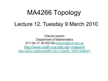 MA4266 Topology Wayne Lawton Department of Mathematics S17-08-17, 65162749