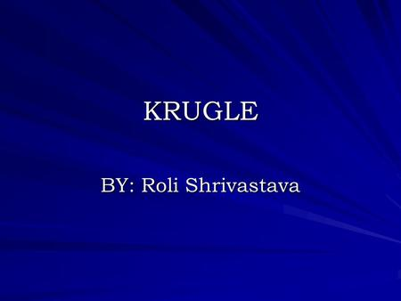 "KRUGLE BY: Roli Shrivastava. STORIES COLIN SAYS "" It was the first day at my new job and one my new colleagues told me that they were looking for a specific."