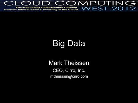 Big Data Mark Theissen CEO, Cirro, Inc.
