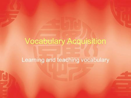Vocabulary Acquisition Learning and teaching vocabulary.