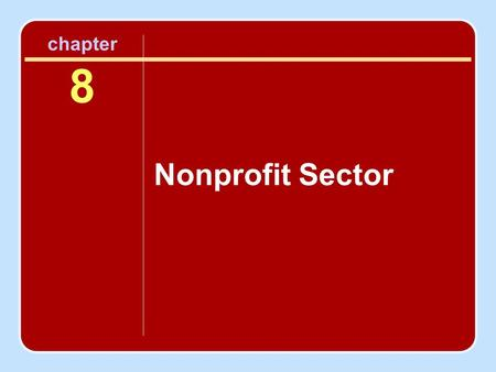 Chapter 8 Nonprofit Sector. Importance of the Nonprofit Sector to Leisure _____________________________________ _____________________________________.