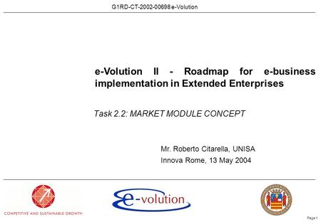 G1RD-CT-2002-00698 e-Volution Page 1 Task 2.2: MARKET MODULE CONCEPT e-Volution II - Roadmap for e-business implementation in Extended Enterprises Mr.