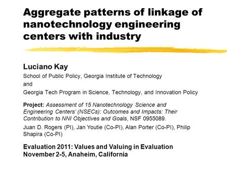 Aggregate patterns of linkage of nanotechnology engineering centers with industry Luciano Kay School of Public Policy, Georgia Institute of Technology.