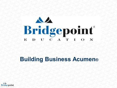 Bridgepoint Education Authorized Labels for Information: Applied Materials Confidential. Applied Materials Confidential Restricted/Modifier Applied Materials.