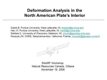 Deformation Analysis in the North American Plate's Interior Calais E, Purdue University, West Lafayette, IN, Han JY,