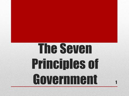 The Seven Principles of Government 1. 2 Popular Sovereignty A government in which people have the power to govern themselves. The government is created.