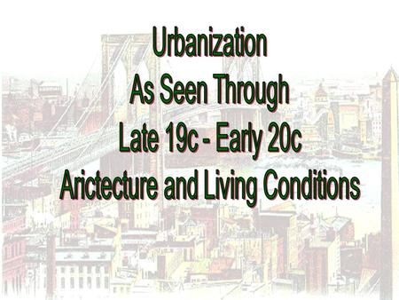 Characteristics of Urbanization During the Gilded Age 1.Megalopolis 2.Mass Transit 3.Economic and social opportunities 4.Pronounced class distinctions.