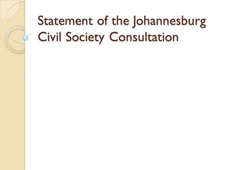 Statement of the Johannesburg Civil Society Consultation.