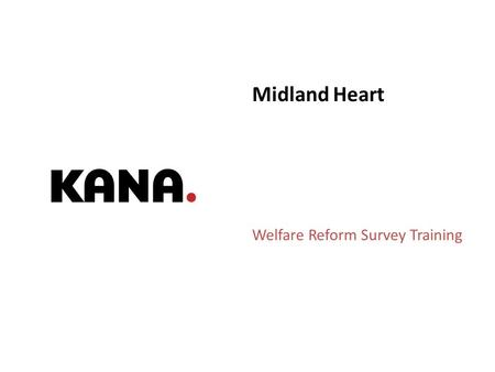 Good Experiences. On Brand. On Budget. | 1 Midland Heart Welfare Reform Survey Training.